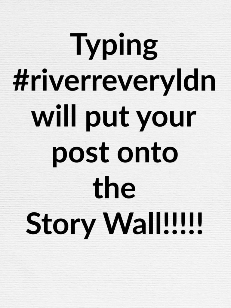 Typing hashtag riverreveryldn will put your post onto the story wall! image for How do I become part of the story